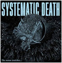 Systematic Death -   The Moon Watches LP