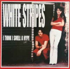 White Stripes -   I Think I Smell A Hype LP