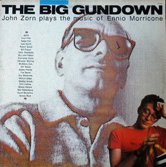 John Zorn -   The Big Gundown LP