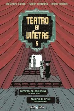 Teatro En Viñetas V: Actores De Provincia. Saverio, El Cruel