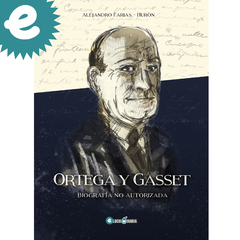 Ortega y Gasset: Biografía no autorizada VERSION DIGITAL