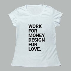 WORK FOR MONEY, DESIGN FOR LOVE na internet