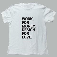 WORK FOR MONEY, DESIGN FOR LOVE - Enter
