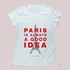 PARIS IS AWAYS A GOOD IDEA
