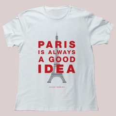 PARIS IS AWAYS A GOOD IDEA - comprar online