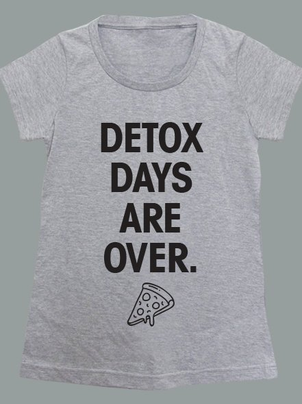 DETOX DAYS ARE OVER - Enter