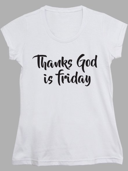 THANKS GOD IS FRIDAY