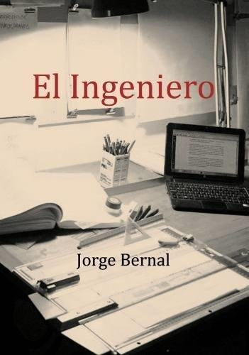 El Ingeniero, Jorge Bernal