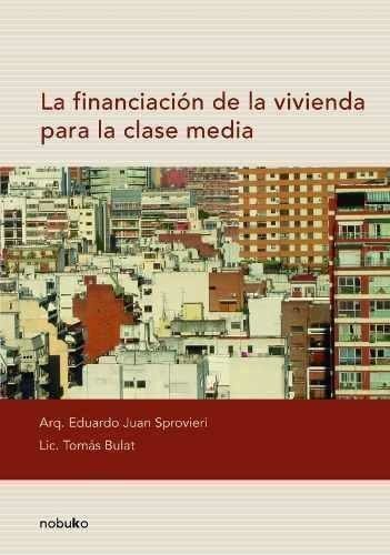 La Financiacion De La Vivienda Para La Clase Media