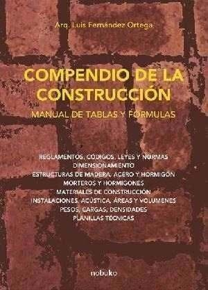 Compendio De La Construccion. Manual De Tablas