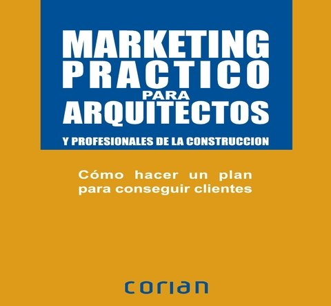 MARKETING PRACTICO PARA ARQUITECTOS (ESPAÑOL)