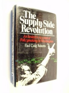 Paul Craig Roberts - The Supply Side Revolution
