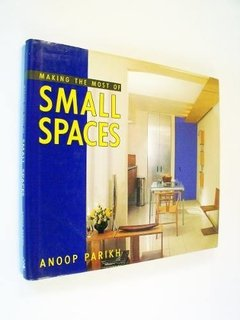 Anoop Parikh - Making The Most Of Small Places