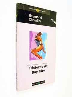 Raymond Chandler - Tristezas de Bay City