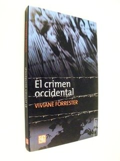 Viviane Forrester - El Crimen Occidental - Fondo De Cultura