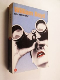William Boyd - Sin respiro