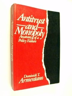 Dominick T. Armentano - Antitrust And Monopoly