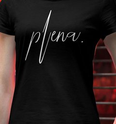 Camiseta exclusiva feminina - Plena