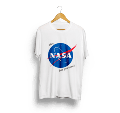 Camiseta Hey Nasa Are You Sure? - loja online