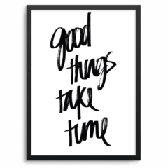 Good Things take time! A PARTIR DE: