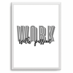 Work with passion! A PARTIR DE: - comprar online