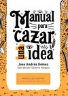Manual para cazar una idea