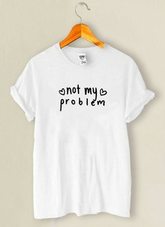 Camiseta Not My Problem - comprar online