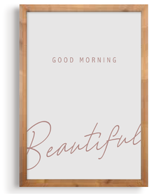 Quadro - Good Morning, Beautiful! na internet