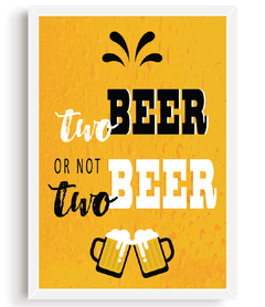 Quadro - Two Beer ou not two beer - comprar online