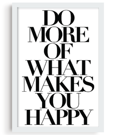 Quadro - Do More of Makes You Happy - comprar online