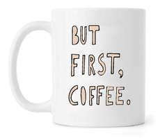 Caneca - But first, Coffee