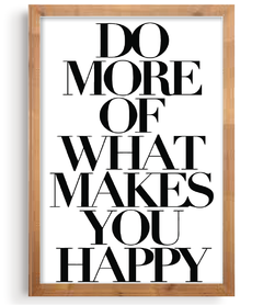 Quadro - Do More of Makes You Happy na internet