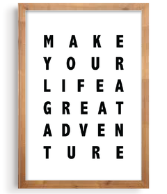 Quadro - Make Your Life a Great Adventure na internet