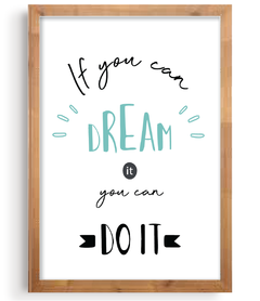 Quadro - If you can dream, You Can do It na internet