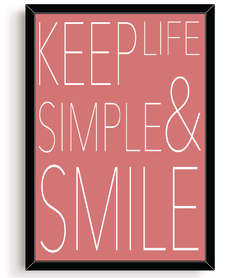 Quadro - Keep Life Simple and Smile