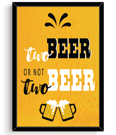 Quadro - Two Beer ou not two beer
