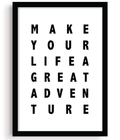 Quadro - Make Your Life a Great Adventure