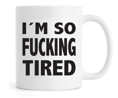 Caneca - I am so Fucking Tired na internet