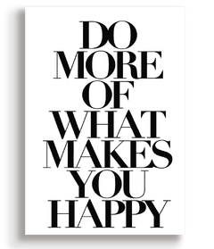 Quadro - Do More of Makes You Happy - Casa da Gina