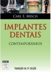 Implantes Dentais Contemporâneos - 3ª Ed. Carl Misch