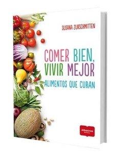 Comer bien, vivir mejor - Susana  Zurschmitten