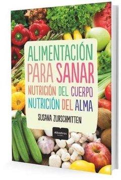 Alimentación para sanar - Susana  Zurschmitten