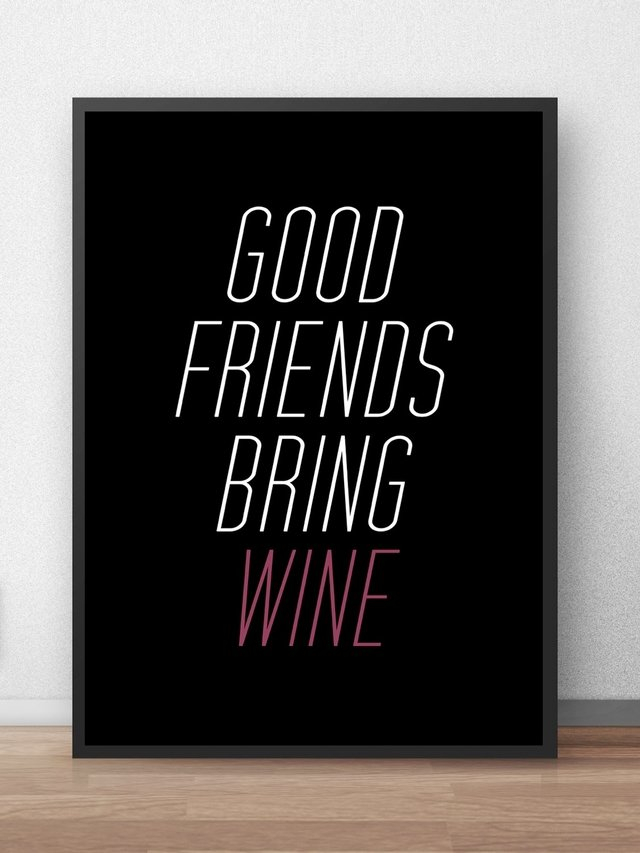 Poster Good Friends Bring Wine