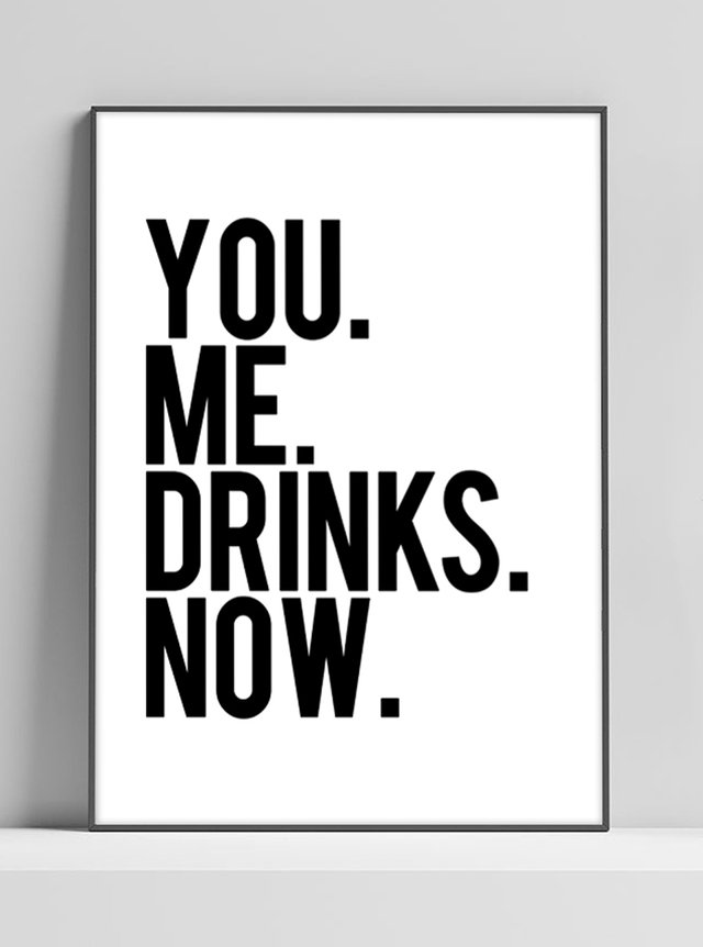 Poster You. Me. Drinks. Now.