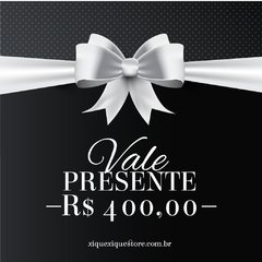 VALE PRESENTE R$400,00 on internet