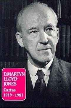 D. Martyn Lloyd-Jones: Cartas 1919-1981