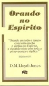Orando no Espírito | Martyn Lloyd-Jones