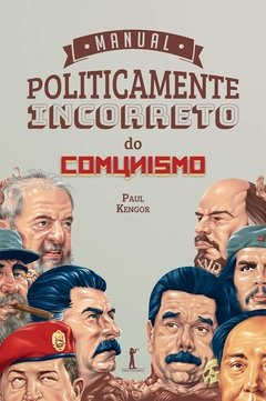 Manual Politicamente Incorreto do Comunismo|Paul Kengor