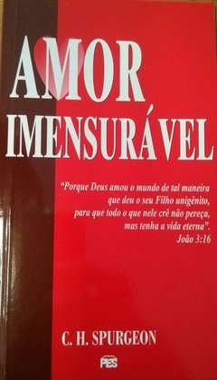 Amor Imensurável | C.H.Spurgeon