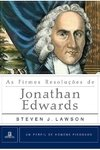 As Firmes Resoluções de Jonathan Edwards- STEVEN LAWSON